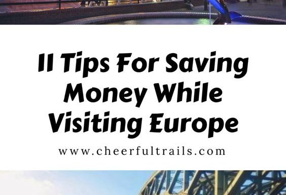 11 Tips To Saving Money When Traveling In Europe
