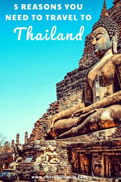 5 Reasons You Need To Travel To Thailand