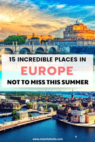 15 Incredible Places In Europe Not Miss This Summer