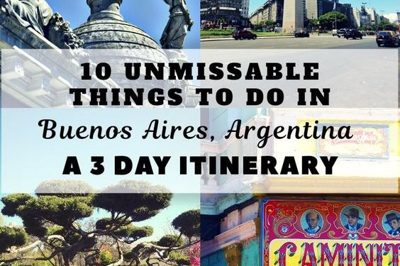 Buenos Aires Itinerary : 10 Unmissable Things To Do In 3 Days