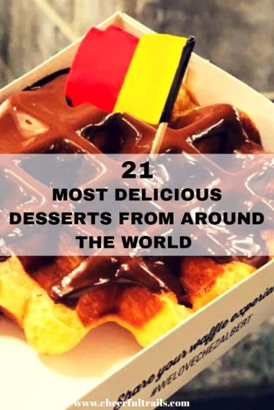 Relish over some exotic and most delicious desserts from around the world