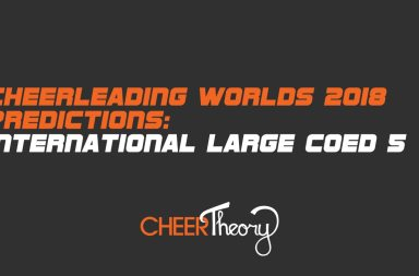 International-Open-Large-Coed-5-Cheerleading Worlds Prediction