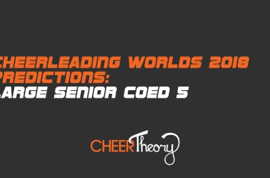Large Senior Coed 5 Cheerleading Worlds 2018 Predictions