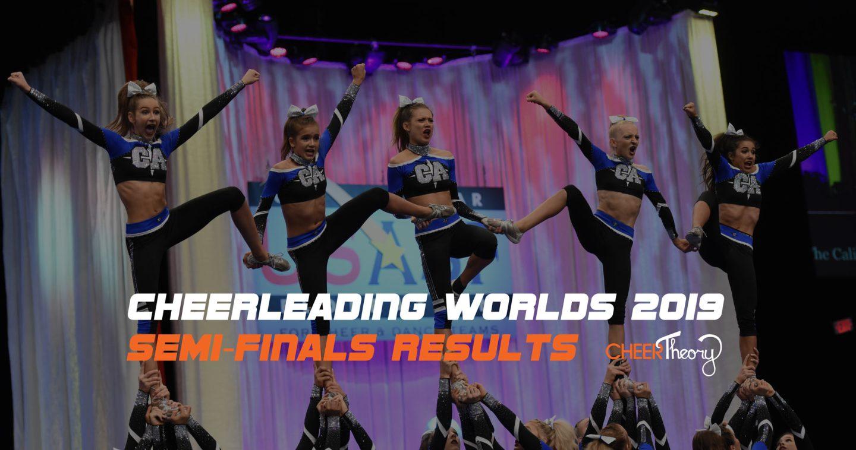Cheerleading Worlds 2019 Results - Semi-Finals - Cheer Theory