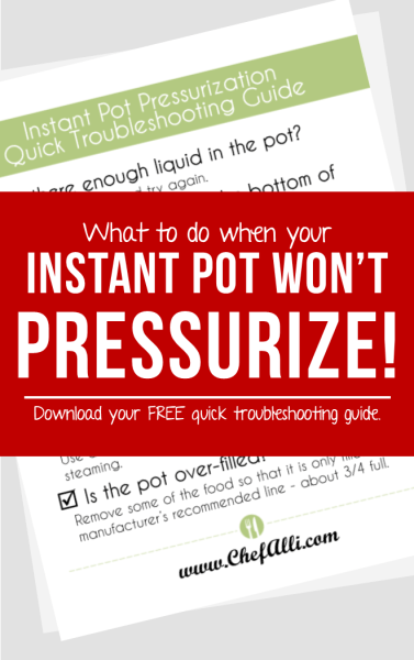 Instant Pot Won't Pressurize? Print a FREE troubleshooting guide now and get dinner done!