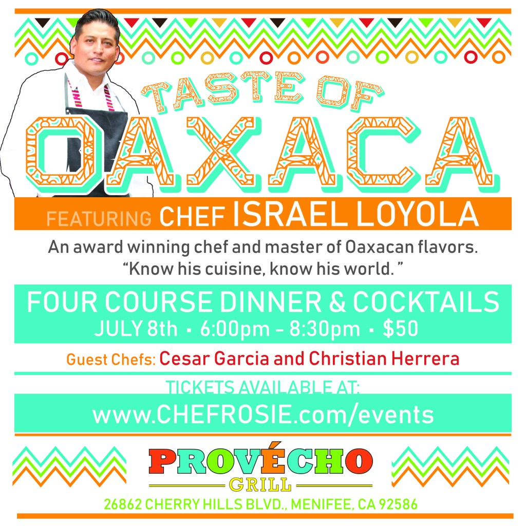 taste of oaxaca, chef rosie, provecho grill, mexican restaurant, menifee ca, july events