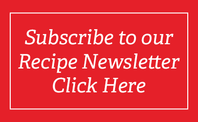 Click here to subscribe to our recipe newsletter.