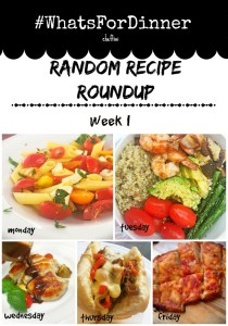 What's For Dinner Weekly Recipe Roundup