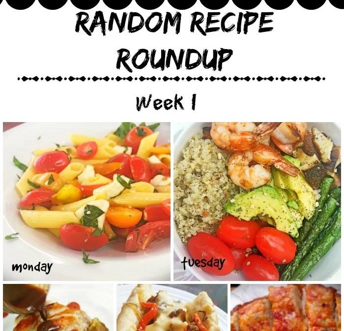 #WhatsForDinner Week 1 – Random Recipe Roundup