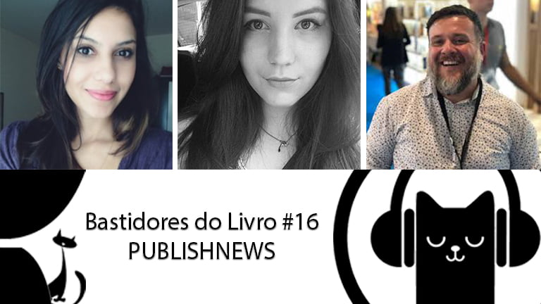 Bastidores do Livro #16 PublishNews – LitCast