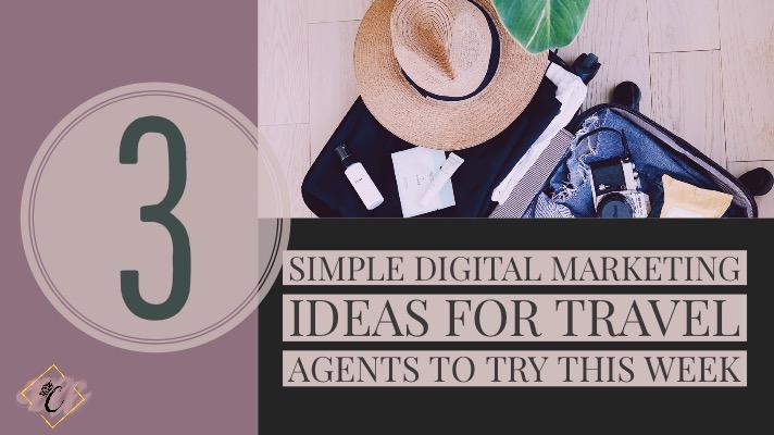 3 simple digital marketing ideas for travel agents