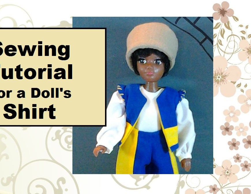 "Header for Sewing Tutorial entitled ""How to Make a Doll's Shirt"" (found on YouTube)"