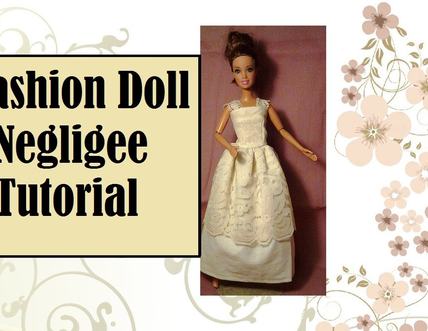 "Image of Mattel's Teresa doll wearing a lace sundress or negligee. Overlay says, ""Fashion Doll Negligee Tutorial."" Visit Chelly Wood Dot Com for free printable sewing pattern and tutorial to make this dress."