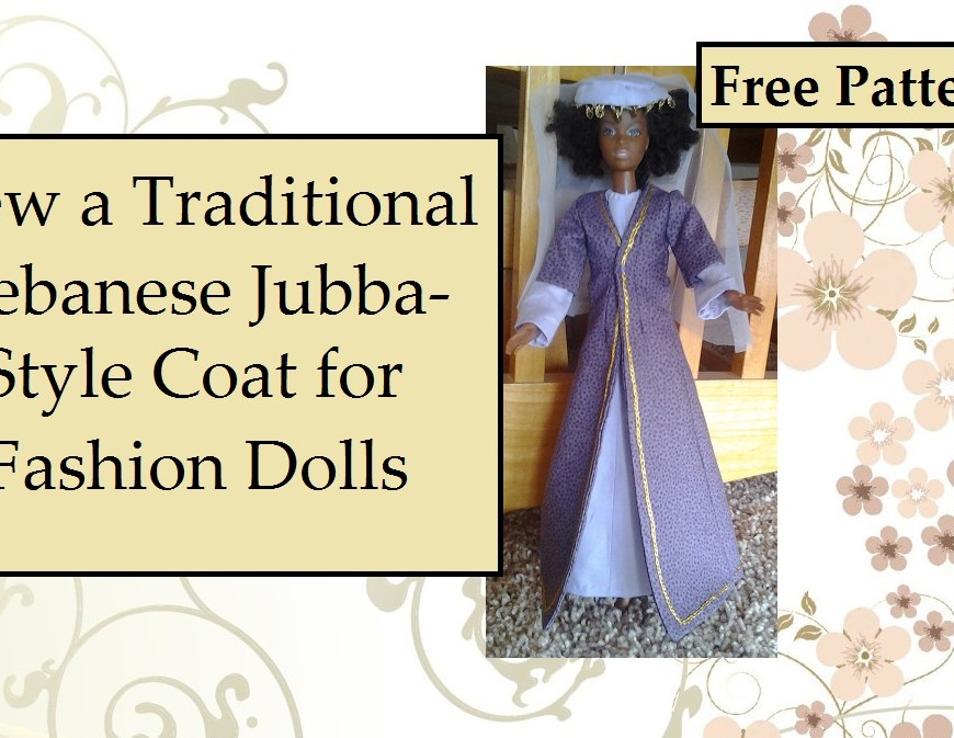 "Image of Black Barbie wearing Lebanese Jubba Coat with overlaying words, ""Sew a Traditional Lebanese Jubba-style coat for Fashion Dolls"