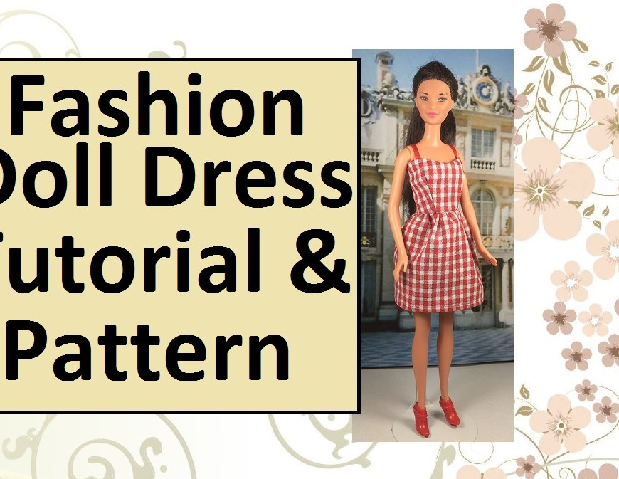"Image of Kira doll wearing gingham dress with straps and short skirt. Overlapping words say, ""Fashion Doll Dress Tutorial and Pattern"""