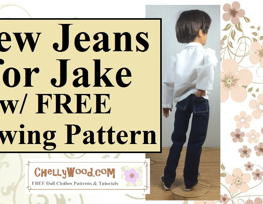 """Image of Spin Master Liv Doll Jake wearing a pair of jeans with pockets. His hand is in his back pocket, and the overlay says, """"Sew Jeans for Jake with Free Sewing pattern"""" and below that text is a watermark: ChellyWood.com Free Printable Sewing Patterns and Tutorials"""""""