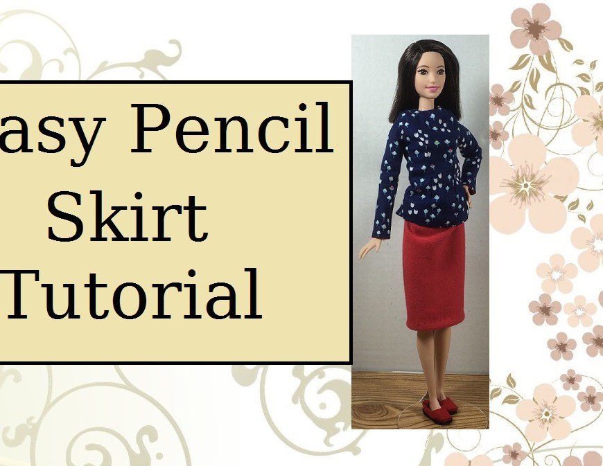 "Image of Mattel's Tall Barbie standing proudly, wearing a knit pencil skirt. The overlay says, ""Easy Pencil Skirt Tutorial"""