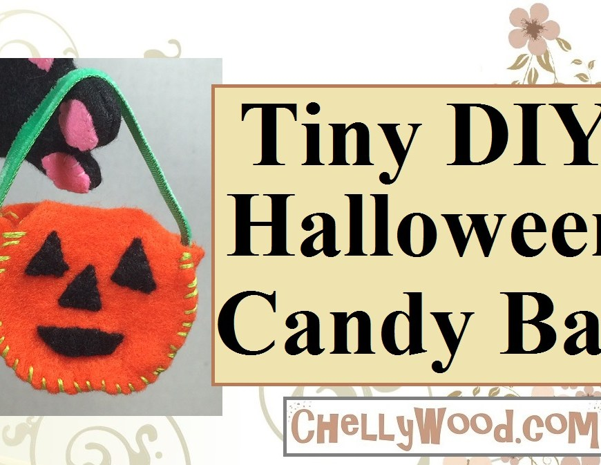"Image shows an orange jack-o'-lantern with black eyes, nose, and mouth. It's shaped like a bag or bucket with a green ribbon handle. The ""candy bag"" is made of felt. Overlay says, ""Tiny DIY Halloween Candy Bag"" and it offers the website ChellyWood.com where the free pattern can be found. Click in the link in the caption to find the right page for downloading this free printable PDF sewing pattern for a miniature Halloween candy bucket that looks like a jack-o'-lantern."