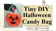 """Image shows an orange jack-o'-lantern with black eyes, nose, and mouth. It's shaped like a bag or bucket with a green ribbon handle. The """"candy bag"""" is made of felt. Overlay says, """"Tiny DIY Halloween Candy Bag"""" and it offers the website ChellyWood.com where the free pattern can be found. Click in the link in the caption to find the right page for downloading this free printable PDF sewing pattern for a miniature Halloween candy bucket that looks like a jack-o'-lantern."""