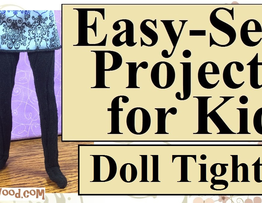 "Image shows Made-to-Move Barbie™ from Mattel wearing a pair of handmade tights made from a single sock. Overlay says, ""easy sew projects for kids: doll tights"" and in small print the following website is given: chellywood.com"