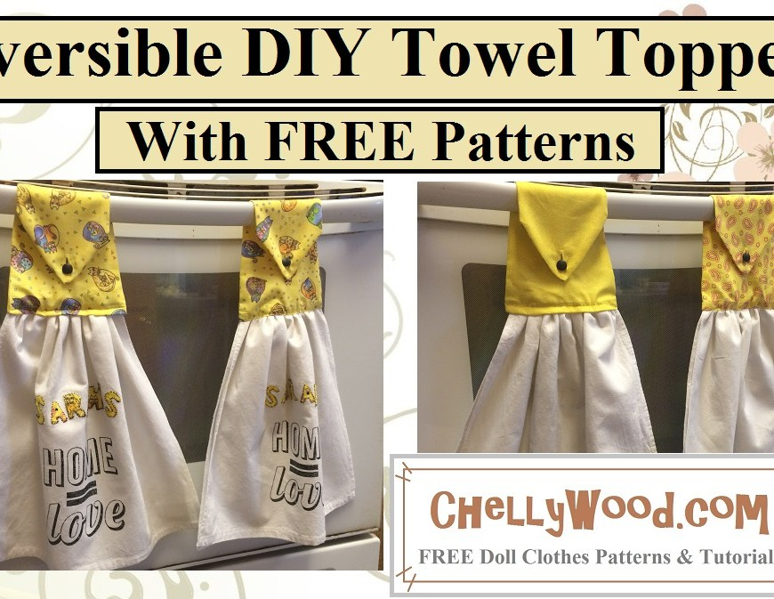 "Visit ChellyWood.com for free, printable sewing patterns. Image shows reversible towel toppers that have been hand-sewn with a button for clasp. The overlay says, ""Reversible DIY Towel Topper with FREE patterns."""
