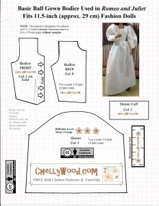 "Visit ChellyWood.com for free, printable doll clothes patterns and tutorials for dolls of many shapes and sizes. The image is a pattern for a ""Basic ball gown bodice used in Romeo and Juliet"" and it also says ""Fits 11.5 inch (approx. 29 cm) fashion dolls. Overlay says: ChellyWoodcom free doll clothes patterns and tutorials. This pattern comes with a measurement tool to help you decide whether or not you've printed it large enough. It also says, ""Creative Commons Attribution."""