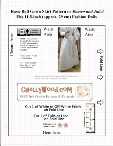 "Visit ChellyWood.com for free, printable sewing patterns for dolls of many shapes and sizes. Image is of a printable pattern for a ""Basic ball gown skirt pattern in Romeo and Juliet."" It also says, ""fits 11.5-inch (approx. 29 cm fashion dolls) and what appears to be a Barbie doll is wearing this skirt in an image overlaid atop the pattern itself. Overlay also includes the URL: ChellyWood.com and it says ""Creative commons Attribution."""