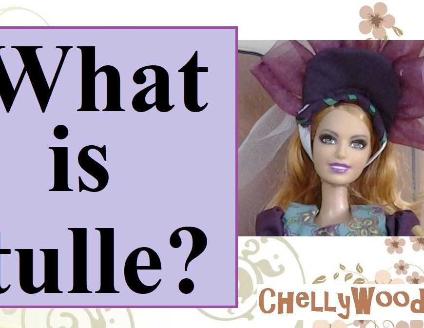 Image shows a Barbie doll wearing a Renaissance style hat with tulle forming a sort of tiara and veil combination around her head. Overlay offers the url: ChellyWood.com