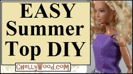"""Click on the link in the caption to navigate to the page where you can find a free printable PDF sewing pattern for the felt summer top or felt dress bodice shown in the photo. The image shows a modern made-to-move Barbie modeling an easy-to-sew felt summer shirt in the style of a tank top with ribbons for straps. The overlay says, """"Easy summer top DIY"""" and offers the URL ChellyWood.com where you can find free printable sewing patterns for this and hundreds of other doll clothes patterns to fit Barbie and many other dolls of many shapes and sizes."""
