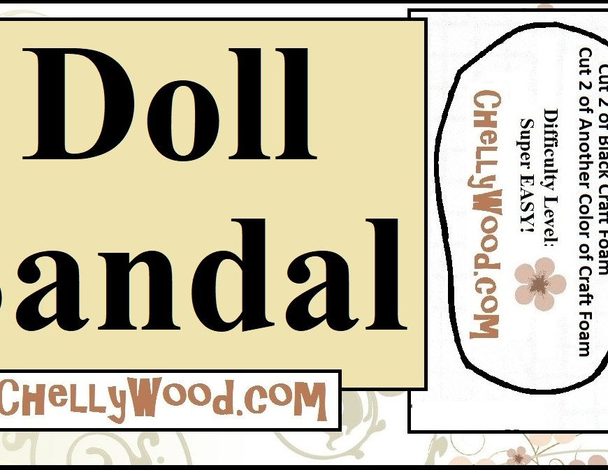 Image shows a pattern for making doll sandals. The tutorial that this video header accompanies will show you how to make sandals for dolls in the size ranges which include 14 inch dolls, 15 inch dolls, 16 inch dolls, 17 inch dolls, and 18 inch dolls. The pattern includes a foam sole pattern and a pattern for the ribbon, bias tape, or elastic strap that goes across the top of the doll's foot. The image has a watermark for the website ChellyWood.com where you can view the tutorial video and download the free printable patterns for making these doll sandals.