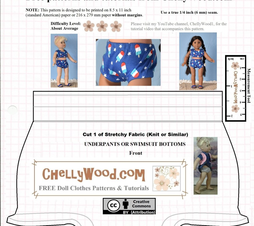 "The image shows a free pattern for a pair of underpants or a swimsuit bottom (bikini bottoms) to fit 18"" dolls. You can find this free 18 inch doll swimsuit pattern at ChellyWood.com (the watermark on the pattern). This pattern shows two dolls wearing the hand-made underwear or bikini bottoms: an 18-inch Madame Alexander doll and an 18 inch American Girl doll. The pattern itself is marked with a ""Creative Commons Attribution"" symbol."