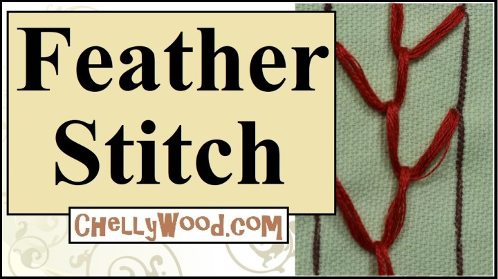 """Please visit ChellyWood.com for FREE printable sewing patterns for dolls of many shapes and sizes. This free tutorial video shows you how to do a basic feather stitch when embroidering by hand. The image shows the feather stitch as red thread on a light green background. The title says, """"Feather stitch"""" and offers the website, ChellyWood.com, where you can view free tutorials on many embroidery stitches including the feather stitch, whipstitch, backstitch, and many others. His hand embroidery tutorial specifically addresses how to make the feather stitch when doing embroidery."""