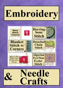 "For the directory of needle crafts, please click on the link in the caption. The image shows a number of different embroidery stitches including the herringbone stitch, the Algerian eye stitch, the detached chain stitch, and the blanket stitch, along with headers for helpful needle craft tutorials like one called ""how to put fabric into an embroidery hoop."""