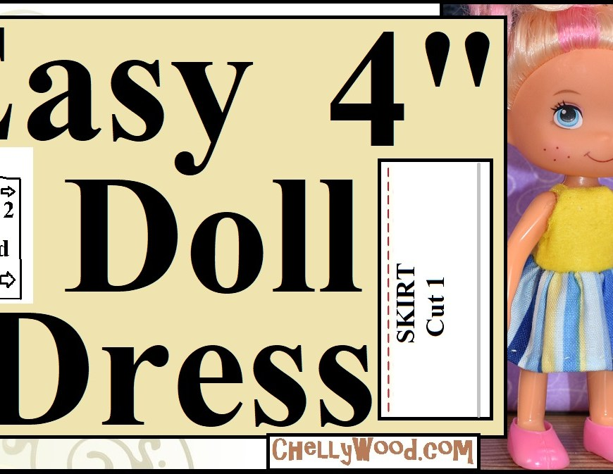 """This is the title page for a YouTube tutorial video in which viewers learn how to make an easy-to-sew doll dress for 4-inch to 5-inch dolls like the Greenbrier (Strawberry Shortcake knockoff doll) that's shown in the image. The overlay says, """"easy 4 inch doll dress"""" and it offers the name of the website where you can download the free printable PDF sewing pattern for making this dress for 4-inch dolls and 5-inch dolls: ChellyWood.com"""