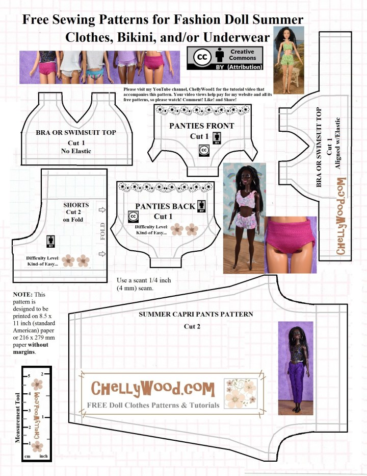 This JPG image represents the free printable PDF sewing pattern available at ChellyWood.com, a website that offers hundreds of free printable sewing patterns for dolls of many shapes and all different sizes. Today's pattern includes a bra and panties (these underwear items could be used as patterns for a bikini swimsuit), plus a pair of elastic-waist shorts, a pair of elastic waist capri pants or pedal pushers or ankle pants, and all of these patterns will fit dolls in the 10 inch to 11 inch size range. Some of the dolls that will fit in these doll clothes include Skipper, Barbie, Momoko dolls, Liv dolls, Disney Princess 11 inch dolls and Disney Princess 10 inch fashion dolls, plus many more.