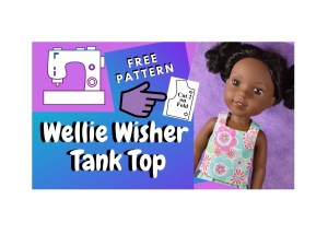 "The image shows a Wellie Wisher Kendall doll wearing a handmade tank top decorated with retro-style flowers in pink, blue, white, and green. There's also a graphic of a sewing machine next to the words ""free pattern"" and a hand pointing at a shirt pattern. The overlay says, ""Wellie Wisher Tank Top."" To find the free pattern that goes with this Chelly Wood YouTube tutorial video, please go to ChellyWood.com"
