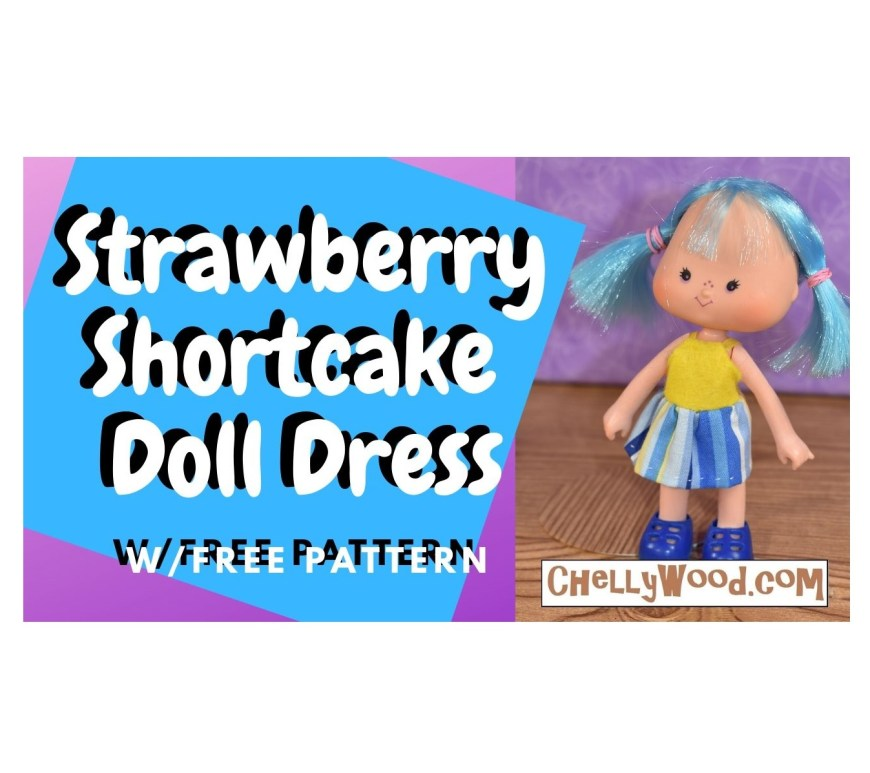 "The image shows a Blueberry Muffin doll from the vintage 1980s Strawberry Shortcake doll collection by Kenner. The cute little 5 inch doll wears a handmade doll dress, and the overlay says ""Strawberry Shortcake Doll Dress: with free patterns"" and offers the URL ChellyWood.com (where you can download the free printable PDF sewing pattern for this and other doll clothes to fit 3 and a half inch or 4 inch or 5 inch dolls from the Strawberry Shortcake doll collection)."