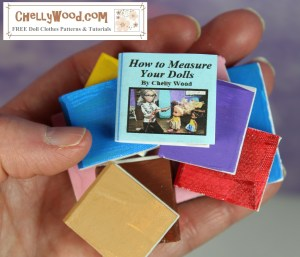 """The image shows the close-up of a human hand holding ten different tiny books. The one on top is particularly small and has a paper dustjacket. The title of the book reads as follows: """"How to measure your dolls, by Chelly Wood."""" All other books appear to be painted with tiny white pages and covers of various colors including tan, brown, red, purple, bright blue, yellow, and pink. The watermark reminds you to visit ChellyWood.com for free doll clothes patterns and tutorials."""