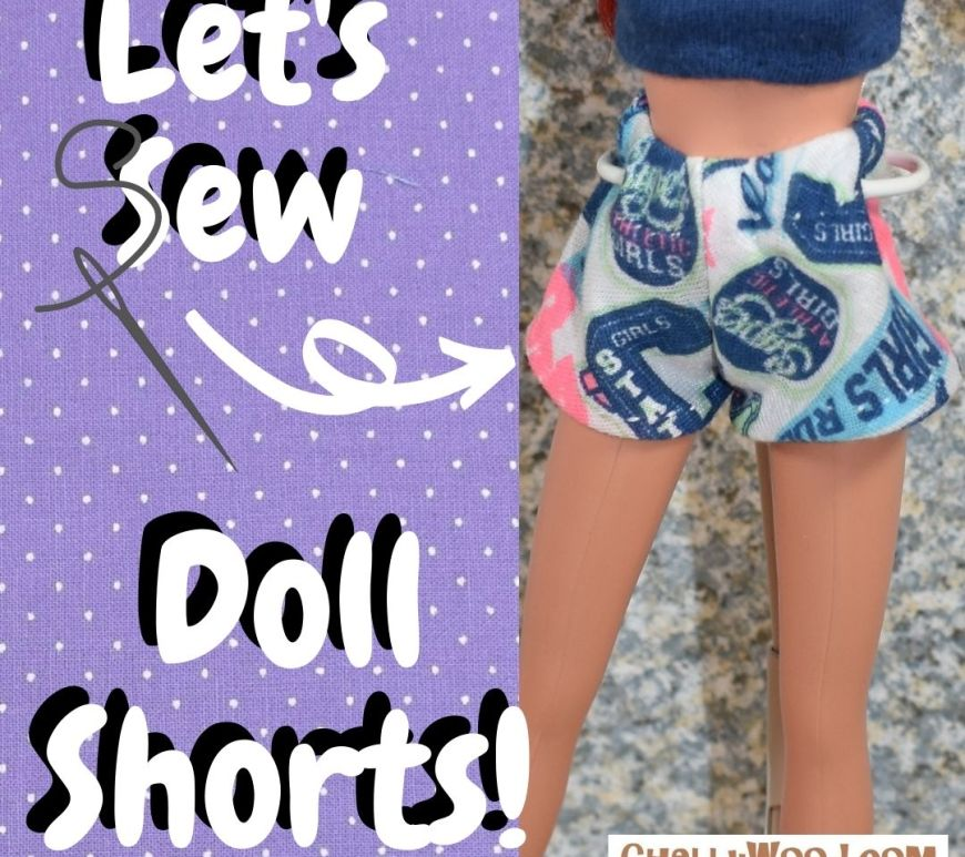 """The image shows a Disney Princess Ariel doll modeling a pair of hand-stitched, handmade shorts with an elastic waist. The shorts are made of jersey fabric with a girl-power print in the colors of white, blue, and fluorescent pink. Overlying text says, """"Let's sew doll shorts!"""" and there's a needle and thread that connects to the letter """"S"""" in """"sew"""" and seems to point (with a white arrow) toward the shorts. The watermark reminds us to go to ChellyWood.com for our free printable PDF sewing patterns and tutorial videos for making these doll shorts."""