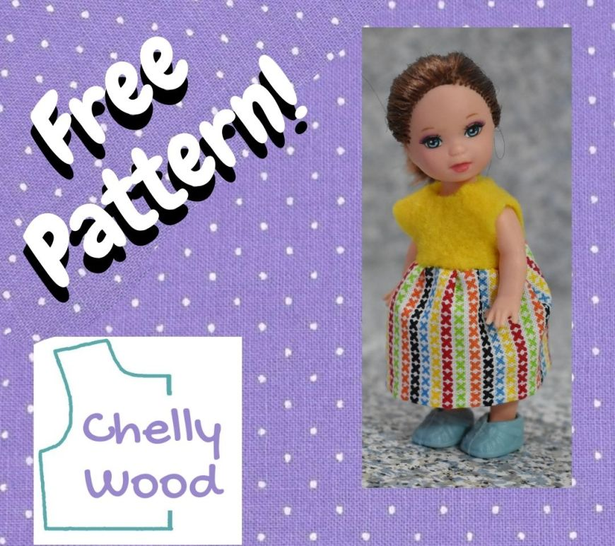 """The image shows a little 4 inch Kelly doll wearing a handmade dress. The bodice portion of the dress is made of easy-to-sew yellow felt. The skirt portion of the dress is made of multicolored cotton. The overlay says, """"free pattern"""" and reminds us to go to ChellyWood.com for free printable PDF sewing patterns for making doll clothes to fit dolls of many shapes and all different sizes."""