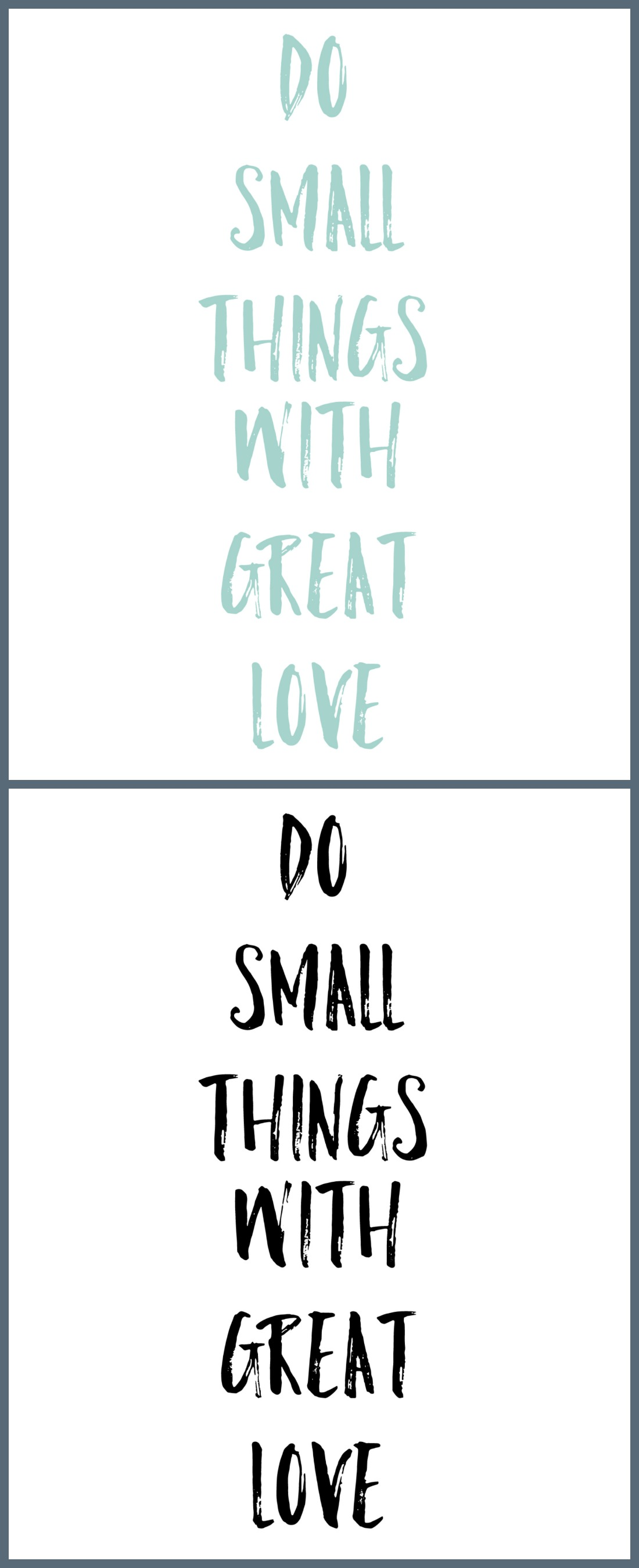 Do Small Things With Great Love Printables