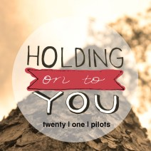 "#FavoriteSongFridays ""Holding on to You"" by twenty