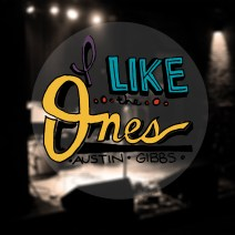 "#FavoriteSongFridays ""I Like the Ones"" by Austin Gibbs"