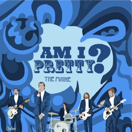 """Am I Pretty?"" by The Maine"