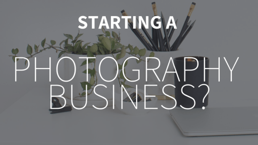 12 things you need to start a photography business!