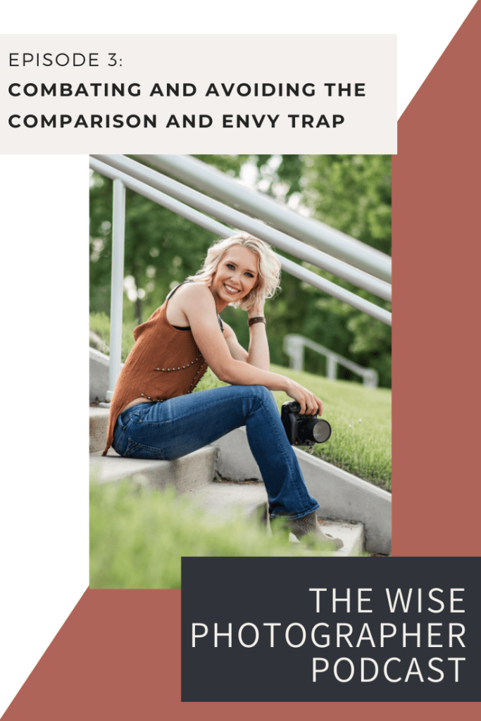 The Wise Photographer Podcast- how to stop comparison and anxiety as a photographer