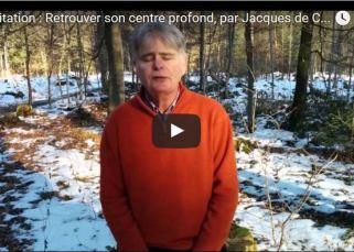 Méditation : Retrouver son centre profond, par Jacques de Coulon 12