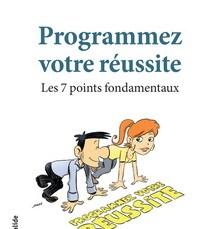 Livre : Programmez votre réussite, Les 7 points fondamentaux 19