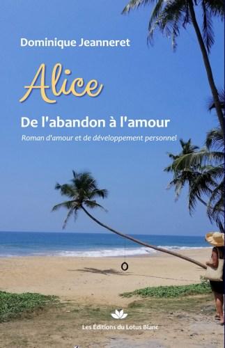 Mon premier livre : Alice – De l'abandon à l'amour 1