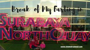 Break of My Fasting in Surabaya North Quay